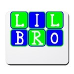 Lil Bro (Blue/Green Bright) Mousepad