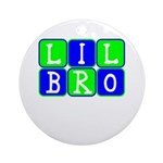 Lil Bro (Blue/Green Bright) Ornament (Round)