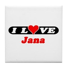 I Love Jana Tile Coaster