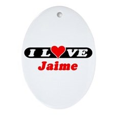 I Love Jaime Oval Ornament