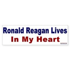 Bumper Sticker:Ronald Reagan Lives in my Heart