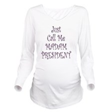 Call Me Madam Presid Long Sleeve Maternity T-Shirt