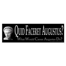 What Would Augustus Do? Bumper Bumper Sticker