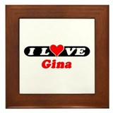 I Love Gina Framed Tile