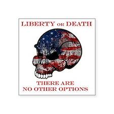 """Liberty or Death Square Sticker 3"""" x 3"""""""