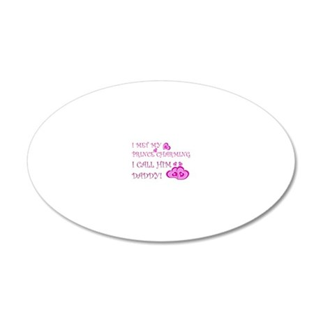 Daddy is prince charming 20x12 Oval Wall Decal