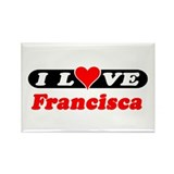 I Love Francisca Rectangle Magnet