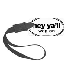 Hey Yall Wag On Black Luggage Tag