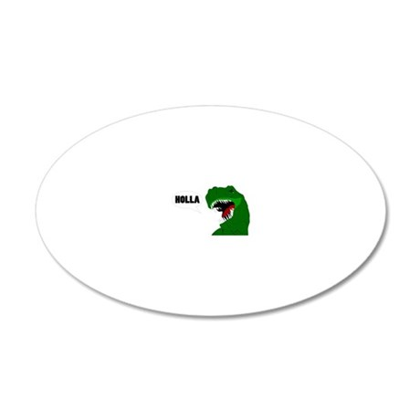 Funny T-rex dinosaur Holla d 20x12 Oval Wall Decal