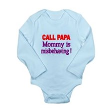 CALL PAPA. Mommy Is Misbehaving! Body Suit