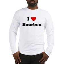 I love Bourbon Long Sleeve T-Shirt