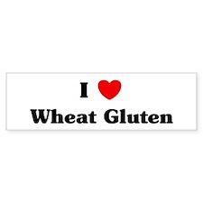 I love Wheat Gluten Bumper Bumper Sticker