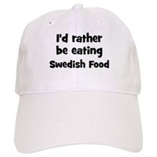 Rather be eating Swedish Foo Baseball Cap