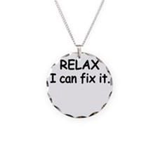 Relax. I can fix it. Necklace Circle Charm