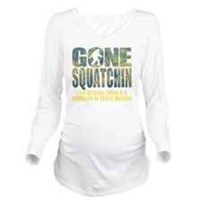 Gone Squatchin *Spec Long Sleeve Maternity T-Shirt