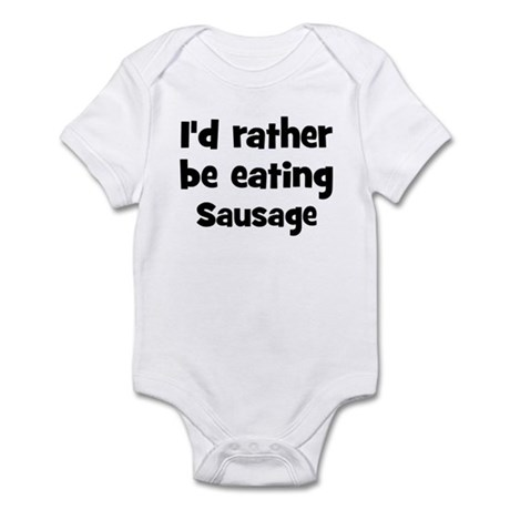 Rather be eating Sausage Infant Bodysuit