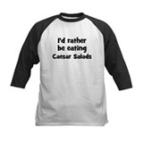 Rather be eating Caesar Sala Tee