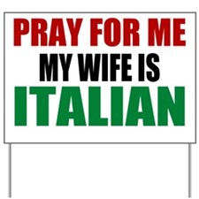 Pray Wife Italian Yard Sign