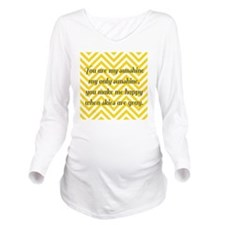 You are my sunshine Long Sleeve Maternity T-Shirt