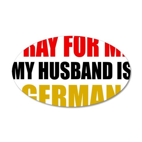 Pray For Me My Husband Is Ge 35x21 Oval Wall Decal