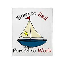 Born To Sail Throw Blanket