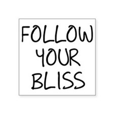"Follow Your Bliss Square Sticker 3"" x 3"""