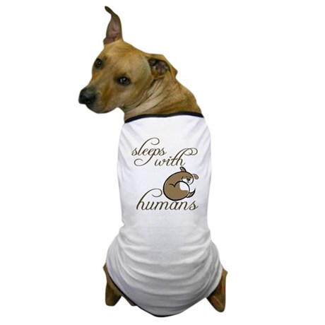 Sleeps with Humans Dog T-Shirt