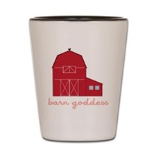 Barn Goddess Shot Glass