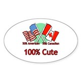 Canadian American 100% Cute Oval Bumper Stickers
