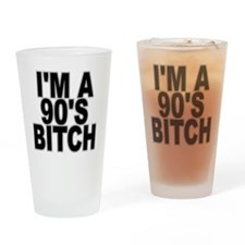 im a 90s bitch Drinking Glass