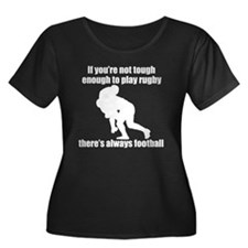Not Tough Enough To Play Rugby Plus Size T-Shirt