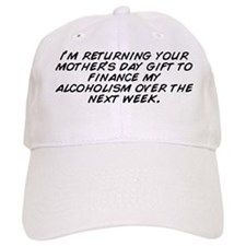 i'm returning your mother's day gift Baseball Cap