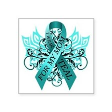 "I Wear Teal for my Mom Square Sticker 3"" x 3"""