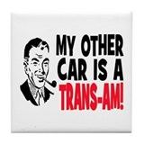 MY OTHER CAR IS A TRANS-AM Tile Coaster