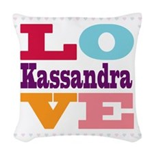 I Love Kassandra Woven Throw Pillow