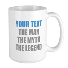 The Man The Myth The Legend Mugs