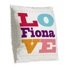 I Love Fiona Burlap Throw Pillow