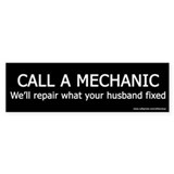 Call a Mechanic - Funny Bumper Bumper Sticker