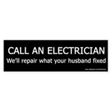 Call an Electrician - Funny Bumper Bumper Stickers