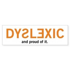 Dyslexic and proud of it.