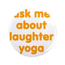 "Ask me about Laughter Yoga 3.5"" Button"