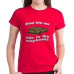 Mom Lets Me Ride In The Way-Back Women's Dark T-Sh