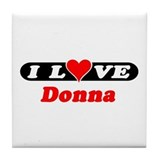 I Love Donna Tile Coaster