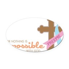 Nothing Is Impossible Oval Car Magnet