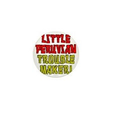Little Peruvian Trouble Maker Mini Button