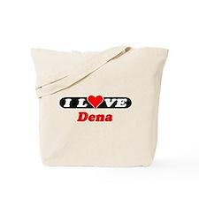 I Love Dena Tote Bag