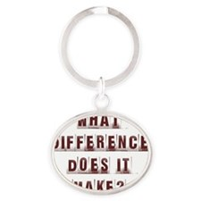 What Difference Does it Make? Oval Keychain