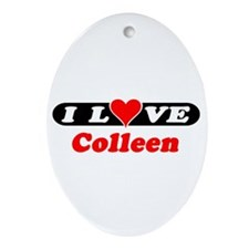 I Love Colleen Oval Ornament