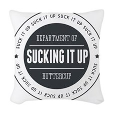 Suck it Up Buttercup Badge Woven Throw Pillow