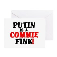PUTIN IS A COMMIE FINK! Greeting Card
